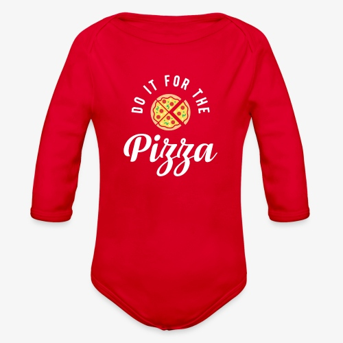 Do It For The Pizza - Organic Long Sleeve Baby Bodysuit