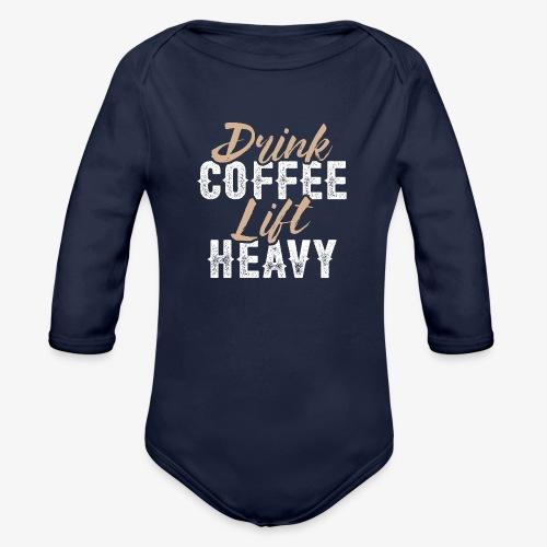 Drink Coffee Lift Heavy - Organic Long Sleeve Baby Bodysuit