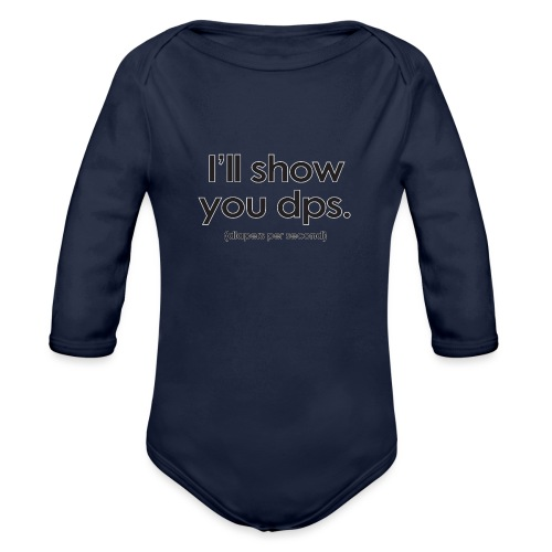 Warcraft baby I'll Show You DPS Diapers-per-Second - Organic Long Sleeve Baby Bodysuit