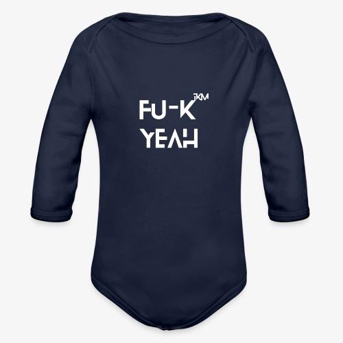 FU-K YEAH - Organic Long Sleeve Baby Bodysuit