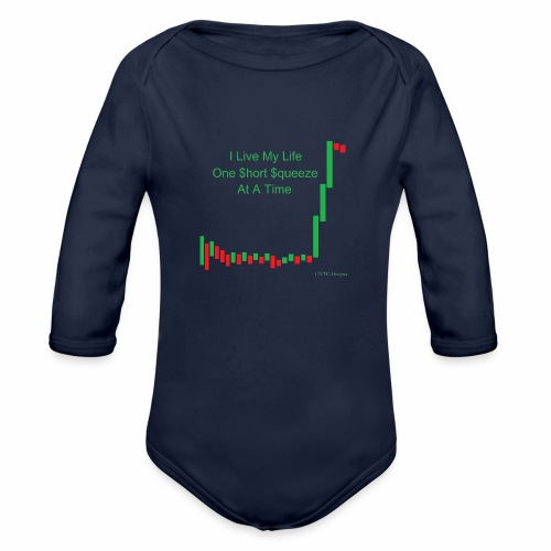 I live my life one short squeeze at a time - Organic Long Sleeve Baby Bodysuit