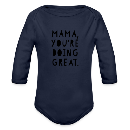 Mama, You're Doing Great - Organic Long Sleeve Baby Bodysuit