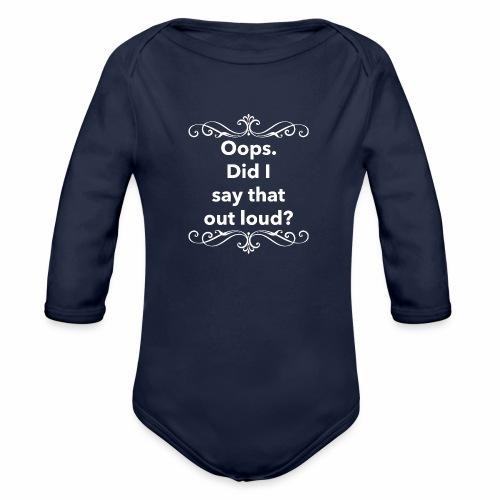 Did I say - Organic Long Sleeve Baby Bodysuit