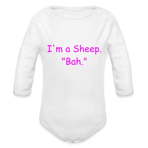 I'm a Sheep. Bah. - Organic Long Sleeve Baby Bodysuit