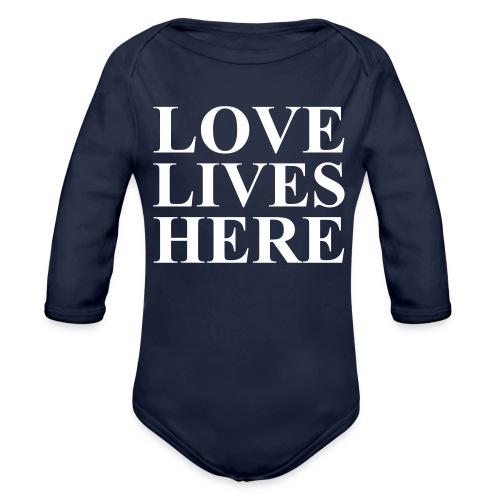 Love Lives Here, Positive, Motivation - Organic Long Sleeve Baby Bodysuit