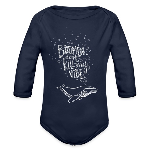 Bitumen Don't Kill My Vibe babywear! - Organic Long Sleeve Baby Bodysuit