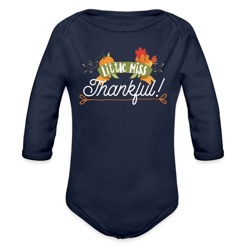 Thanksgiving Design - Little Miss Thankful - Organic Long Sleeve Baby Bodysuit