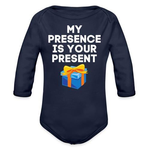 MY PRESENCE IS YOUR PRESENT - Organic Long Sleeve Baby Bodysuit