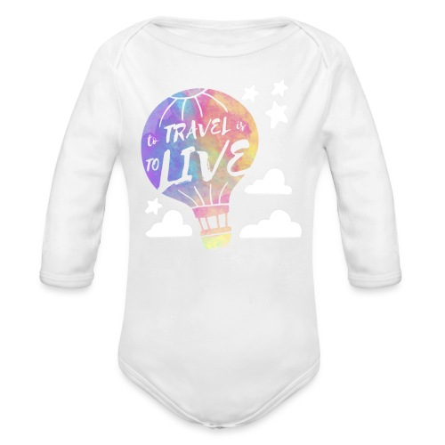 To Travel Is To Live - Organic Long Sleeve Baby Bodysuit