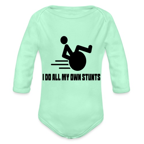 Do my own stunts in my wheelchair, wheelchair fun - Organic Long Sleeve Baby Bodysuit