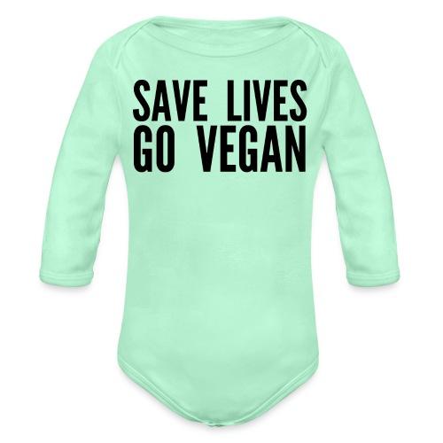 SAVE LIVES GO VEGAN (in black letters) - Organic Long Sleeve Baby Bodysuit