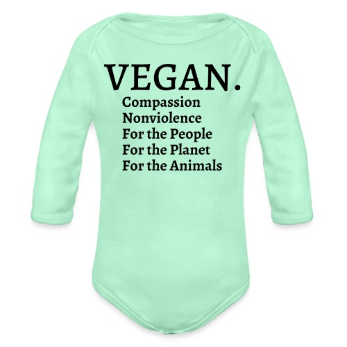 VEGAN Compassion Nonviolence For the People - Organic Long Sleeve Baby Bodysuit