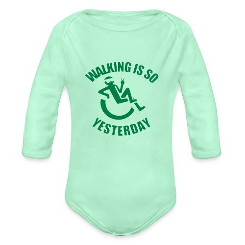Walking is yesterday, wheelchair fun rollers humor - Organic Long Sleeve Baby Bodysuit