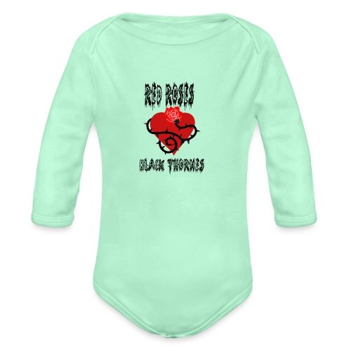 Your'e a Red Rose but a Black Thorn shirt - Organic Long Sleeve Baby Bodysuit