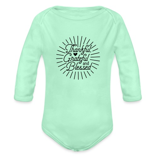 Thankful, Grateful and Blessed Design - Organic Long Sleeve Baby Bodysuit