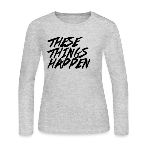 These Things Happen Vol. 2 - Women's Long Sleeve Jersey T-Shirt