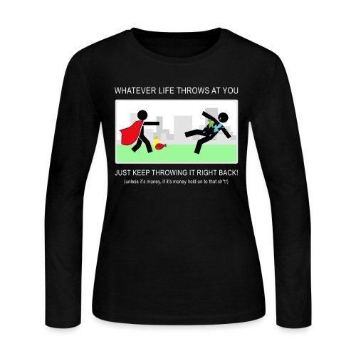 No Matter What Life Throws at You - Women's Long Sleeve T-Shirt