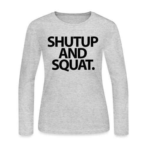 Shutup type Gym Motivation - Women's Long Sleeve Jersey T-Shirt