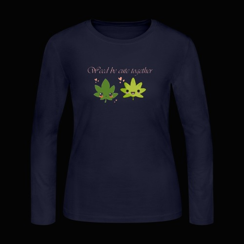 Weed Be Cute Together - Women's Long Sleeve Jersey T-Shirt