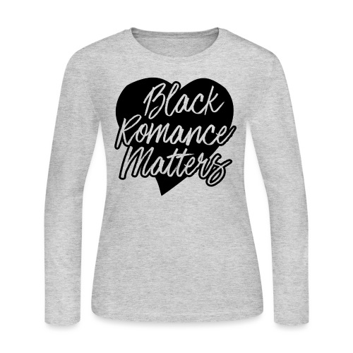 Black Romance Matters Tee - Women's Long Sleeve Jersey T-Shirt