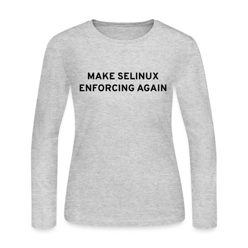 Make SELinux Enforcing Again - Women's Long Sleeve Jersey T-Shirt