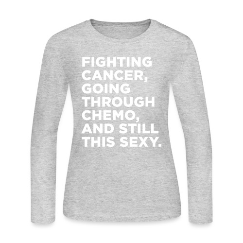 Cancer Fighter Quote - Women's Long Sleeve Jersey T-Shirt