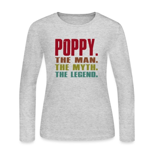 Poppy The Man The Myth The Legend Poppy Gift - Women's Long Sleeve Jersey T-Shirt
