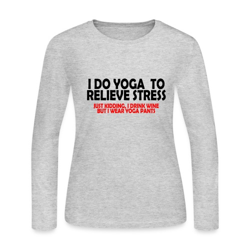 Yoga To Relieve Stress Drinking Even Better - Women's Long Sleeve Jersey T-Shirt
