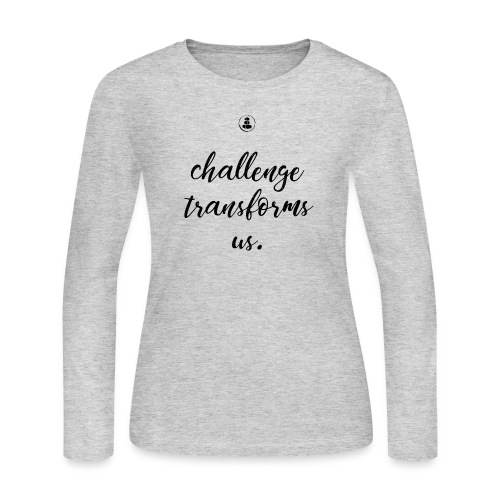Challenge Transforms Us - Women's Long Sleeve Jersey T-Shirt
