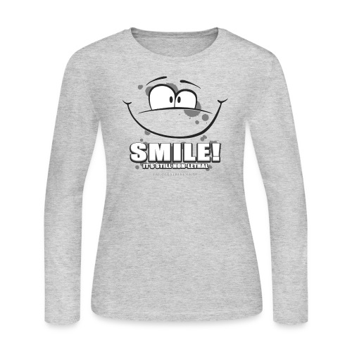 Smile - it's still non-lethal - Women's Long Sleeve Jersey T-Shirt