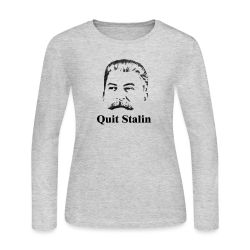 Quit Stalin - Women's Long Sleeve Jersey T-Shirt
