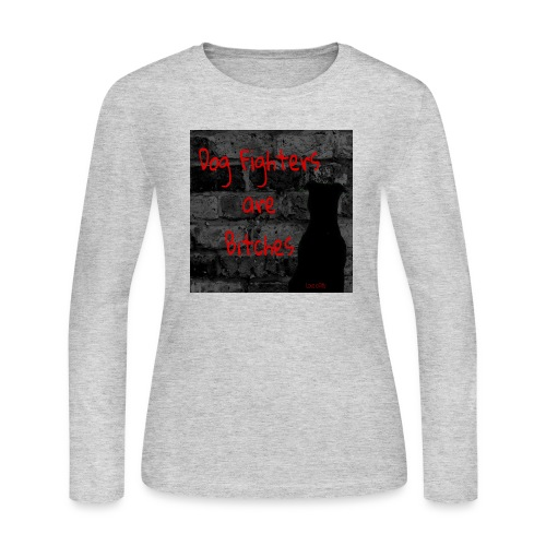 Dog Fighters are Bitches wall - Women's Long Sleeve Jersey T-Shirt