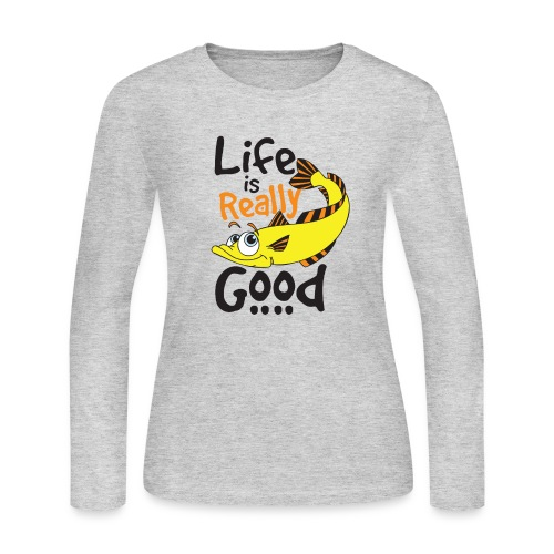 Life Is Really Good Fish Lovers Graphics - Women's Long Sleeve Jersey T-Shirt