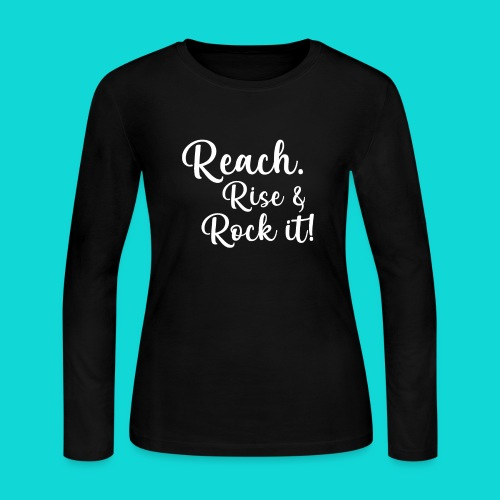 reach rise and rock it - Women's Long Sleeve Jersey T-Shirt