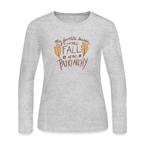 My favorite season is the fall of the patriarchy - Women's Long Sleeve Jersey T-Shirt