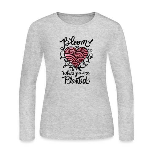 Bloom where you are planted - Women's Long Sleeve Jersey T-Shirt