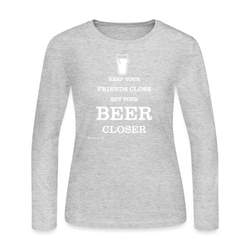 Keep Your Beer Closer - Women's Long Sleeve Jersey T-Shirt