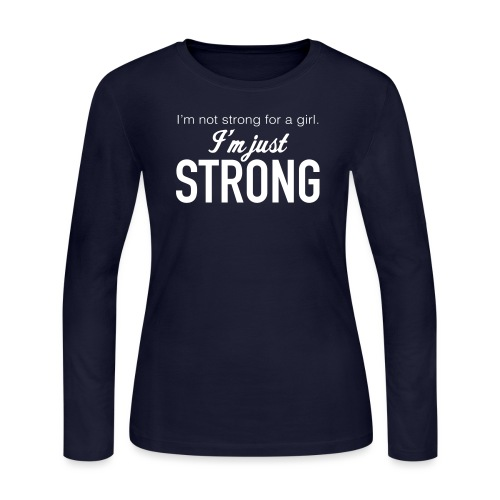 Strong for a Girl - Women's Long Sleeve Jersey T-Shirt