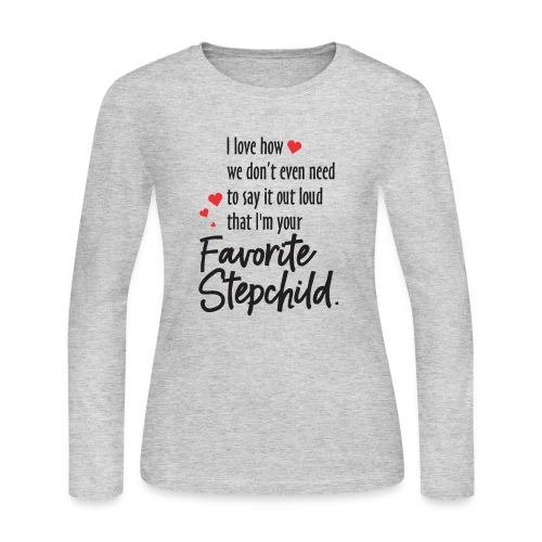 Stepmom, I Love how we don't even need to say it - Women's Long Sleeve Jersey T-Shirt