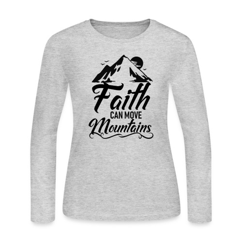 Faith can move mountains - Women's Long Sleeve Jersey T-Shirt