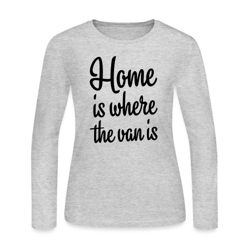 Home is where the van is - Autonaut.com - Women's Long Sleeve Jersey T-Shirt