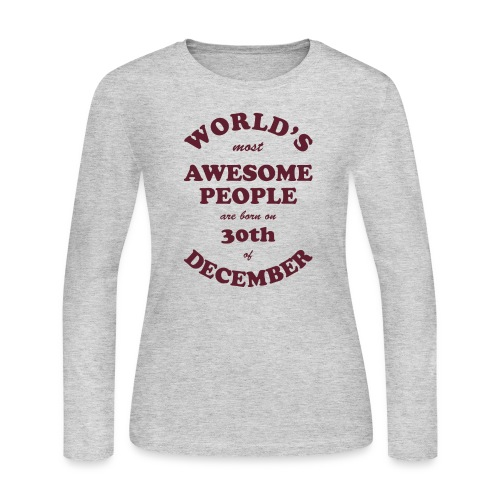 Most Awesome People are born on 30th of December - Women's Long Sleeve Jersey T-Shirt