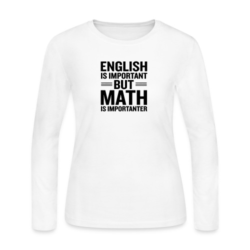 English Is Important But Math Is Importanter merch - Women's Long Sleeve Jersey T-Shirt