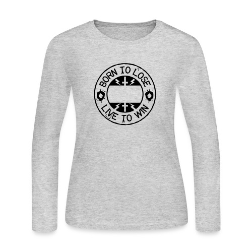Born to lose live to win - Women's Long Sleeve Jersey T-Shirt