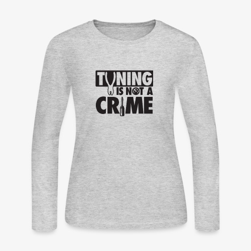 Tuning is not a crime - Women's Long Sleeve T-Shirt