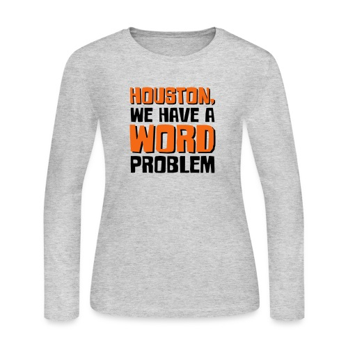 Houston Word Problem - Women's Long Sleeve Jersey T-Shirt