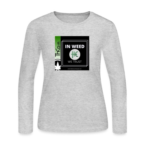 In Weed We Trust - Women's Long Sleeve Jersey T-Shirt