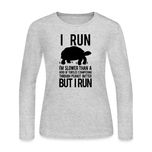 Slower than a turtle - Women's Long Sleeve Jersey T-Shirt