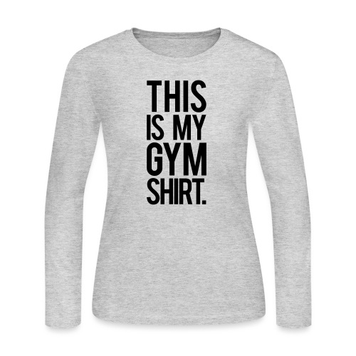This is My Gym Shirt - Women's Long Sleeve Jersey T-Shirt