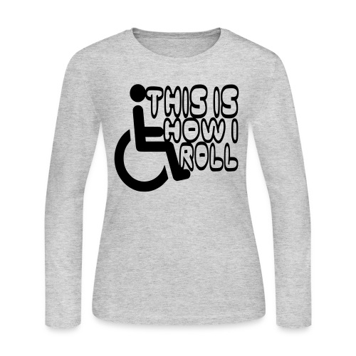 This is how i rol. wheelchair fun, lul, humor - Women's Long Sleeve Jersey T-Shirt